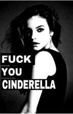 F**k you Cinderella! by RedThree