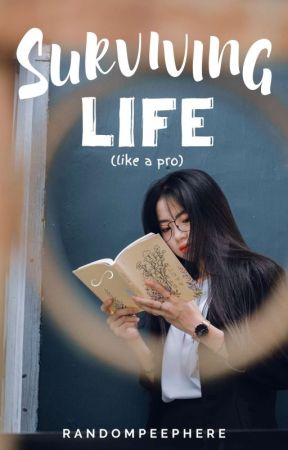 Surviving Life (Like A Pro) by Randompeephere