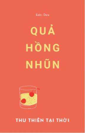 ( Edit - Hoàn ) Quả Hồng Nhũn - Thu Thiên Tại Thời  by KT2821