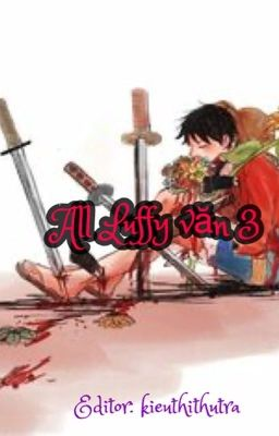 Đọc truyện All Luffy văn 3