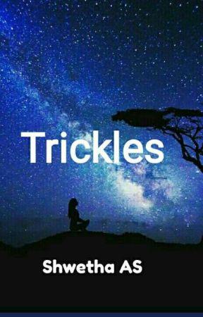 Trickles by Schwethz