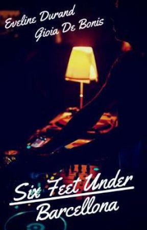 Six Feet Under - Barcellona ... Con EVELINE DURAND by GioiaDeBonis