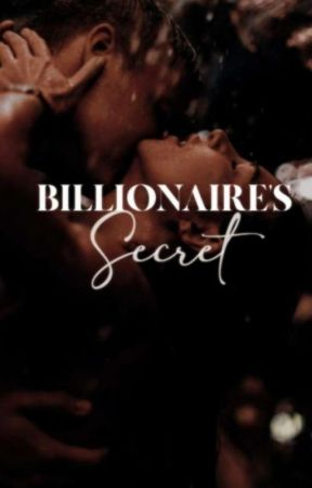 The Billionaire's Secret  |18+| by _silver_shades_