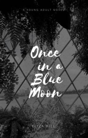 Once in a Blue Moon by Eliza-Hill