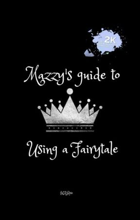 Mazzy's Guide To Using A Fairytale[Onc2020] by MentallyHaziWords