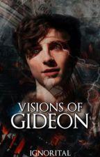 VISIONS OF GIDEON ━━━━ n. wheeler.³ by ignorital