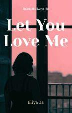 Let You Love Me (KatsuDeku) by KisaDon
