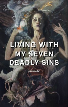 living with my 7 deadly sins by makemadej