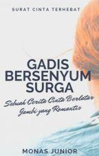 Gadis Bersenyum Surga : Cerita Cinta Romantis dari Jambi - Monas Junior by Monasjunior