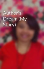 Author's Dream (My Story) by JeleesaBailey