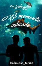 El momento indicado - Rubegetta by brainless_terika