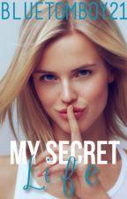 My Secert Life by bluetomboy21