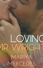Loving Mr. Wright by mariyamercedes