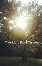 Outsiders Bk. 4 Chapter 1 by outsidersforever
