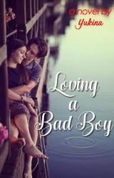 Loving A Bad Boy by yukinaenae