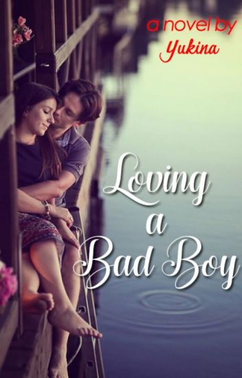 Loving A Bad Boy