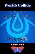 World's Collide: Elder Scrolls V: Skyrim x Fire Emblem: Awakening by MothofKansasCity