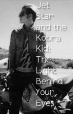 Jet Star and the Kobra Kid: The Light Behind Your Eyes by abzter_222