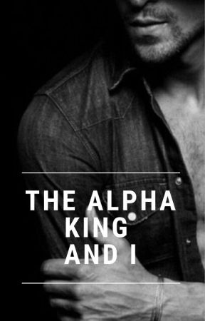 The Alpha King and I (shifter series #1) by missSTRAWBERRIES