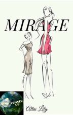 MIRAGE by LilyBlue77