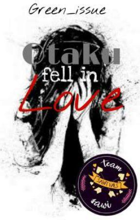 Otaku fell in Love by Green_issue