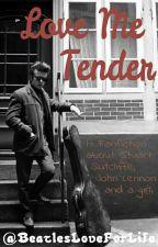 Love me Tender (Stuart Sutcliffe & John Lennon) ~Rewriting this~ by BeatlesLoveForLife