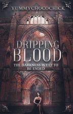 Dripping Blood by Yummychocochick