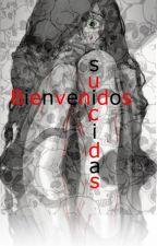 Bienvenidos Suicidas. by laura_704