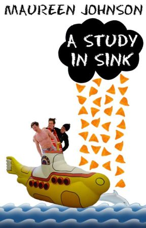 A STUDY IN SINK by MaureenJohnson