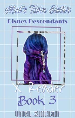 *°•Disney Descendants x reader •°* ❇Book 3❇ by Uriel_Sinclair
