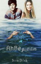 AH BE GÜZELİM(DÜZENLENECEK) by Papatyaaasever