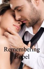 Remembering Isobel - An adult amnesia love story by niccah