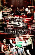 Trap By Illusion [UNEDITED] by kxxwrites