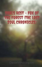 Soul's Rest -  Fox of the Forest (The Lost Soul Chronicles) by DanielWhittington
