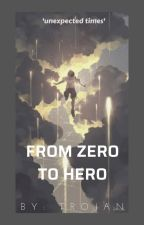 From Zero to Hero by tr0jan