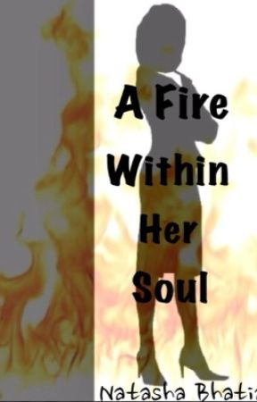 A Fire Within Her Soul (Young Writers Prize Short Story) by Natasha_Bhatia
