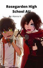 Rosegarden High School AU by alannalh