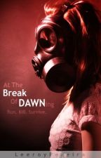 At The Break Of Dawn (The Revolution Series Book One) by _LeeroyAlone