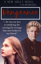 Vengeance {Book One of the Vengeance Trilogy} by FallenHasel