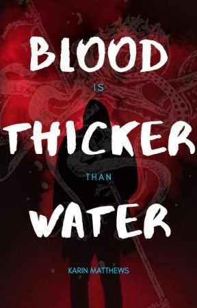 Blood is Thicker Than Water by KarinMatthews