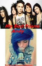 My Best Friend Andy (An Andy Beirsack/Sixx Fan-fic) by Deathhasnothingonus