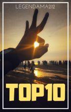 TOP 10 by Legendama212