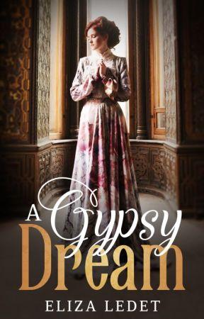 A Gypsy Dream by ElizaLedet