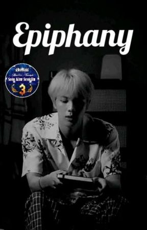 Epiphany • Seokjin ✔ by KpopLibrarian