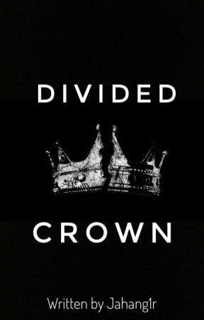 Divided Crown(in Making) by jahang1r