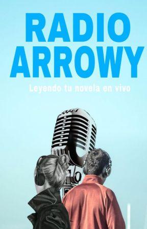 Radio Arrowy // 6pm Hora Perú// Leemos tus novelas en VIVO by Editorial_Arrowy