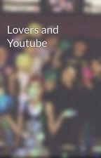 Lovers and Youtube by franstic_three