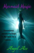Mermaid Magic (BWWM)  by Queen_AngelAce