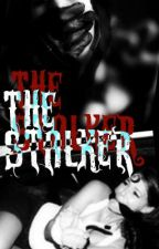 The Stalker. by xoxbrookexox
