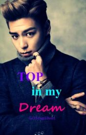 Series # 1 TOP in my Dream [ One-Shot ] by janeeanastasia